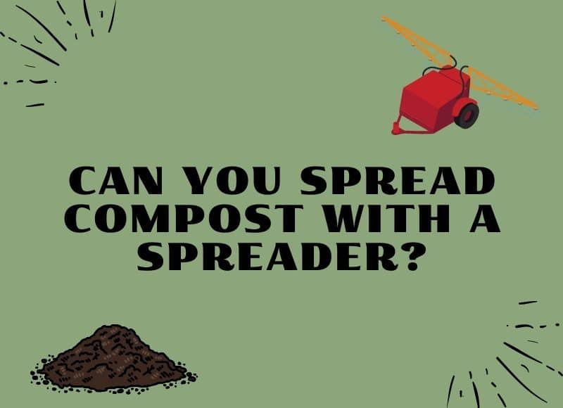 can you spread compost with a spreader?